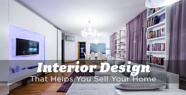 Interior Design That Helps You Sell Faster - The Edmonton Real ...