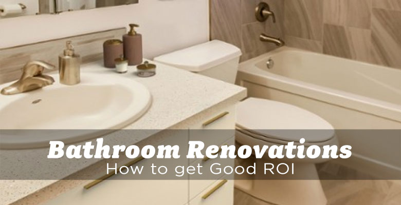 How To Get A Good Return On Investment With A Bathroom Renovation Amazing Bathroom Remodel Return On Investment